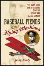Baseball Fiends and Flying Machines